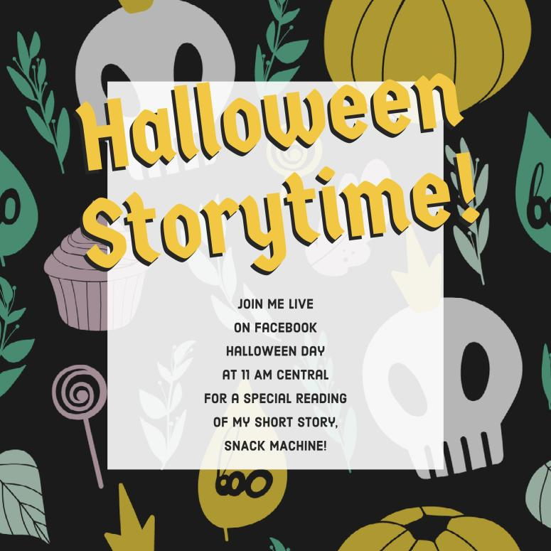 Join me LIVE on Facebook Halloween day (2017) at 11 AM Central for a special reading of my short story SNACK MACHINE!