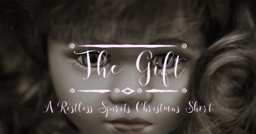 The Gift: A Restless Spirits Christmas Short