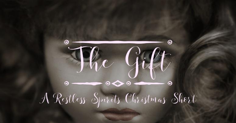 The Gift: A Restless Spirits Christmas Short