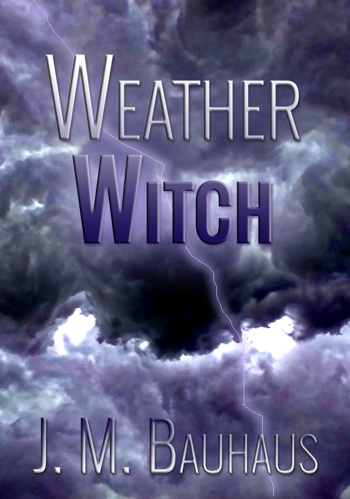 Weather Witch - J. M. Bauhaus