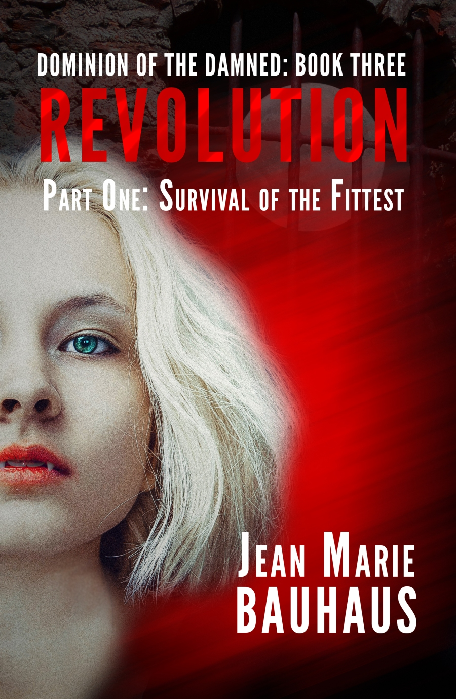 Revolution: Dominion of the Damned by Jean Marie Bauhaus